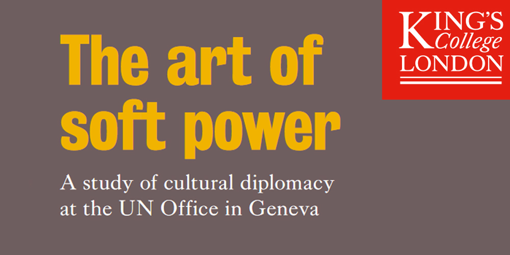The art of soft power: A study of cultural diplomacy at the UN Office in Geneva