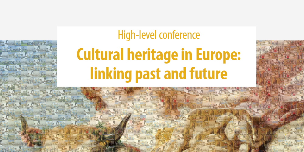High-level conference: Cultural Heritage in Europe: linking past and future