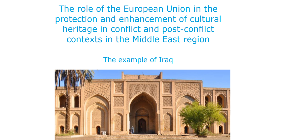 The role of the EU in the protection of cultural heritage in conflict & post-conflict contexts in the Middle East
