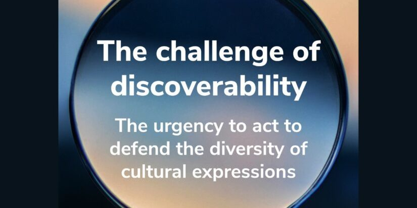 The challenge of discoverability. The urgency to act to defend the diversity of cultural expressions